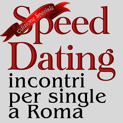 SPEED DATING EDIZIONE SPECIALE
